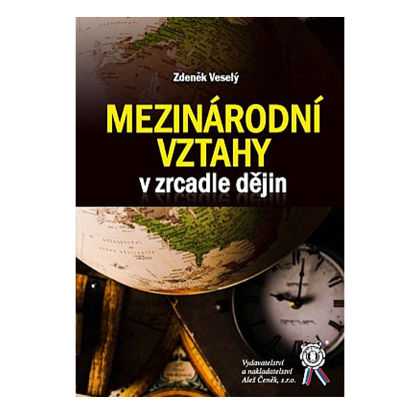 Zdeněk Veselý: Mezinárodní vztahy v zrcadle dějin.